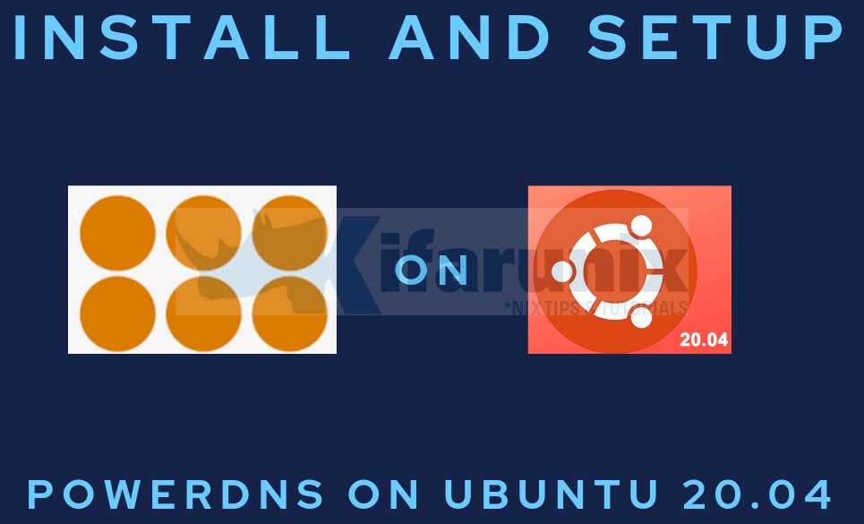 easily Install and Setup PowerDNS on Ubuntu 20.04