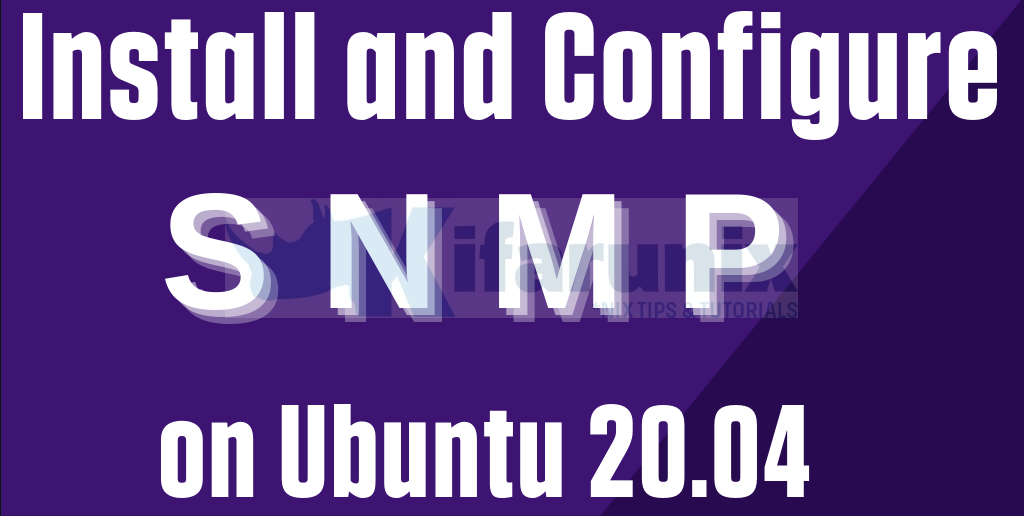 Install and Configure SNMP on Ubuntu 20.04