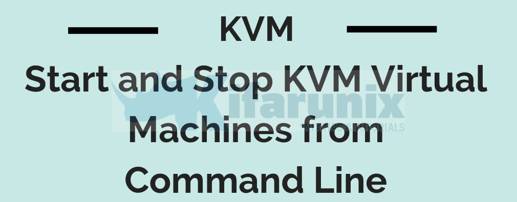 Start and Stop KVM Virtual Machines from Command Line