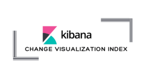 Update/Change Kibana Visualization Index Pattern