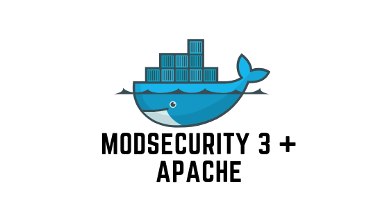 Install ModSecurity 3 with Apache in a Docker Container